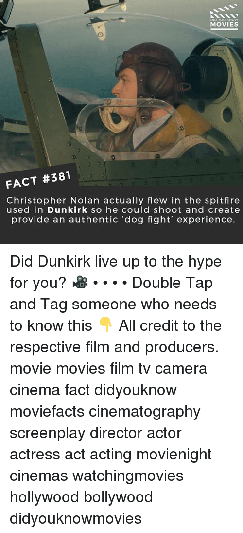 christopher nolan: DID YOU KNOW  MOVIES  FACT #381  Christopher Nolan actually flew in the spitfire  used in Dunkirk so he could shoot and create  provide an authentic 'dog fight' experience. Did Dunkirk live up to the hype for you? 🎥 • • • • Double Tap and Tag someone who needs to know this 👇 All credit to the respective film and producers. movie movies film tv camera cinema fact didyouknow moviefacts cinematography screenplay director actor actress act acting movienight cinemas watchingmovies hollywood bollywood didyouknowmovies