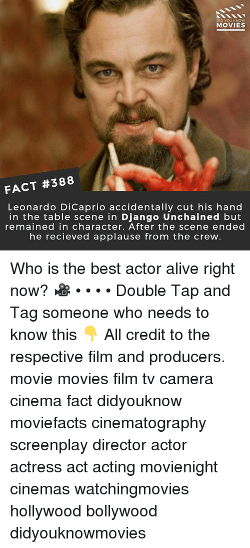 Django Unchained: DID YOU KNOw  MOVIES  FACT #388  Leonardo DiCaprio accidentally cut his hand  in the table scene in Django Unchained but  remained in character. After the scene ended  he recieved applause from the crew Who is the best actor alive right now? 🎥 • • • • Double Tap and Tag someone who needs to know this 👇 All credit to the respective film and producers. movie movies film tv camera cinema fact didyouknow moviefacts cinematography screenplay director actor actress act acting movienight cinemas watchingmovies hollywood bollywood didyouknowmovies