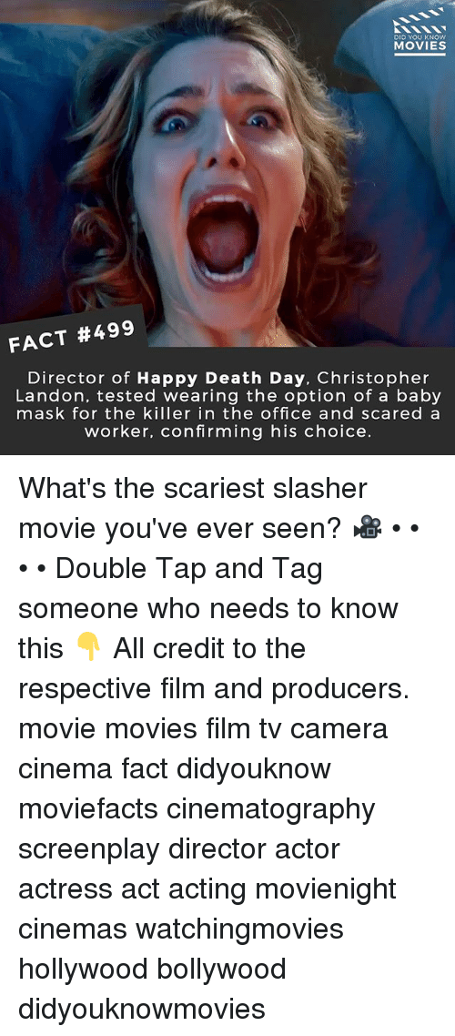 Memes, Movies, and The Office: DID YOU KNOw  MOVIES  FACT #499  Director of Happy Death Day, Christopher  Landon, tested wearing the option of a baby  mask for the killer in the office and scared a  worker, confirming his choice. What's the scariest slasher movie you've ever seen? 🎥 • • • • Double Tap and Tag someone who needs to know this 👇 All credit to the respective film and producers. movie movies film tv camera cinema fact didyouknow moviefacts cinematography screenplay director actor actress act acting movienight cinemas watchingmovies hollywood bollywood didyouknowmovies