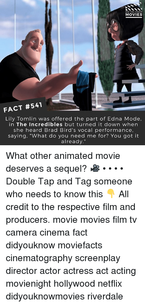 """Memes, Movies, and Netflix: DID YOU KNOW  MOVIES  FACT #541  Lily Tomlin was offered the part of Edna Mode,  in The Incredibles but turned it down when  she heard Brad Bird's vocal performance,  saying, """"What do you need me for? You got it  already."""" What other animated movie deserves a sequel? 🎥 • • • • Double Tap and Tag someone who needs to know this 👇 All credit to the respective film and producers. movie movies film tv camera cinema fact didyouknow moviefacts cinematography screenplay director actor actress act acting movienight hollywood netflix didyouknowmovies riverdale"""