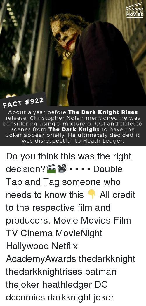 christopher nolan: DID YOU KNOW  MOVIES  FACT #922  About a year before The Dark Knight Rises  release, Christopher Nolan mentioned he was  considering using a mixture of CGI and deleted  scenes from The Dark Knight to have the  Joker appear briefly. He ultimately decided it  was disrespectful to Heath Ledger Do you think this was the right decision?🎬📽️ • • • • Double Tap and Tag someone who needs to know this 👇 All credit to the respective film and producers. Movie Movies Film TV Cinema MovieNight Hollywood Netflix AcademyAwards thedarkknight thedarkknightrises batman thejoker heathledger DC dccomics darkknight joker