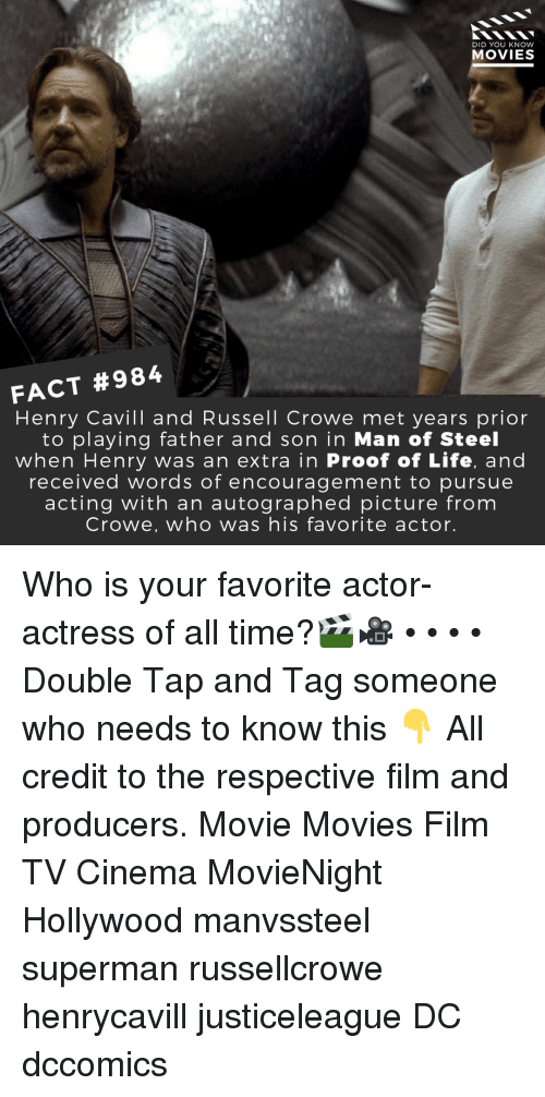 autographed: DID YOU KNOW  MOVIES  FACT #984  Henry Cavill and Russell Crowe met years prior  to playing father and son in Man of Steel  when Henry was an extra in Proof of Life, and  received words of encouragement to pursue  acting with an autographed picture from  Crowe, who was his favorite actor. Who is your favorite actor-actress of all time?🎬🎥 • • • • Double Tap and Tag someone who needs to know this 👇 All credit to the respective film and producers. Movie Movies Film TV Cinema MovieNight Hollywood manvssteel superman russellcrowe henrycavill justiceleague DC dccomics