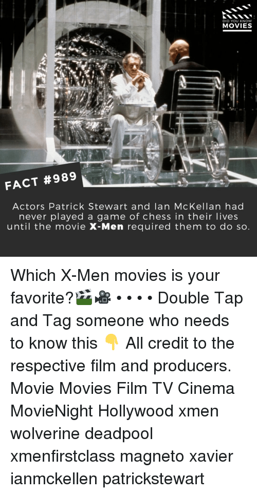 Memes, Movies, and Wolverine: DID YOU KNOW  MOVIES  FACT #989  Actors Patrick Stewart and lan McKellan had  never played a game of chess in their lives  until the movie X-Men required them to do so Which X-Men movies is your favorite?🎬🎥 • • • • Double Tap and Tag someone who needs to know this 👇 All credit to the respective film and producers. Movie Movies Film TV Cinema MovieNight Hollywood xmen wolverine deadpool xmenfirstclass magneto xavier ianmckellen patrickstewart