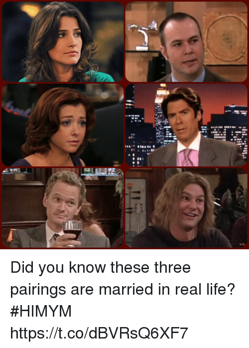 Life, Memes, and 🤖: Did you know these three pairings are married in real life? #HIMYM https://t.co/dBVRsQ6XF7