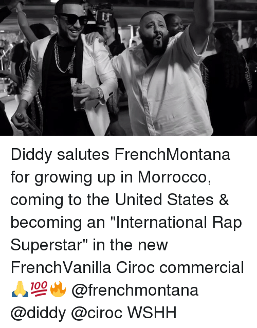 """Growing Up, Memes, and Rap: Diddy salutes FrenchMontana for growing up in Morrocco, coming to the United States & becoming an """"International Rap Superstar"""" in the new FrenchVanilla Ciroc commercial 🙏💯🔥 @frenchmontana @diddy @ciroc WSHH"""