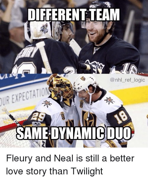 Logic, Love, and Memes: DIFFEREN  DIFFERENT TEAM  @nhl_ref_logic  UR EXPECTATIO  AS  SAME DYNAMIC DUO Fleury and Neal is still a better love story than Twilight