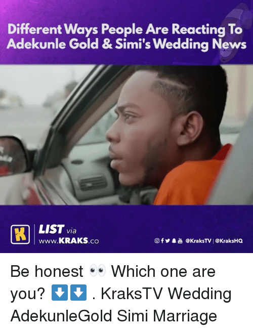 Marriage, Memes, and News: Different Ways People Are Reacting To  Adekunle Gold&Simi's Wedding News  mi'S Wedding  STRAKS.co  www.KRAKS.co  回fy.過@KraksTV! @KraksHQ Be honest 👀 Which one are you? ⬇️⬇️ . KraksTV Wedding AdekunleGold Simi Marriage