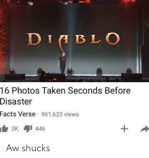 shucks: DIL  16 Photos Taken Seconds Before  Disaster  Facts Verse 961,623 views Aw shucks