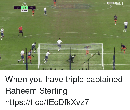 Memes, 🤖, and Mci: DIRECT  0-1  57:38  TOT  MCI When you have triple captained Raheem Sterling https://t.co/tEcDfkXvz7