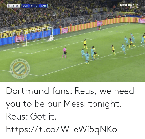 Club, Lay's, and Memes: DIRECT RMC 2  DOR O 0  56:25  BAR  SPORT  CLD  lau  NE  Lay's  IA 0  Heranlt  1974  Sport  Club  TTTAPN Dortmund fans: Reus, we need you to be our Messi tonight.  Reus: Got it. https://t.co/WTeWi5qNKo