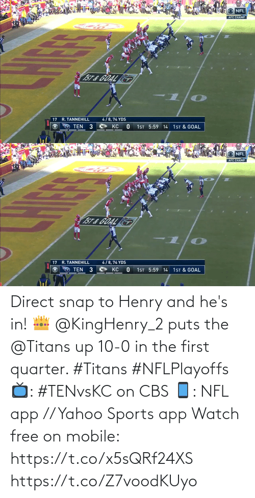 snap: Direct snap to Henry and he's in! 👑  @KingHenry_2 puts the @Titans up 10-0 in the first quarter. #Titans #NFLPlayoffs  📺: #TENvsKC on CBS 📱: NFL app // Yahoo Sports app Watch free on mobile: https://t.co/x5sQRf24XS https://t.co/Z7voodKUyo