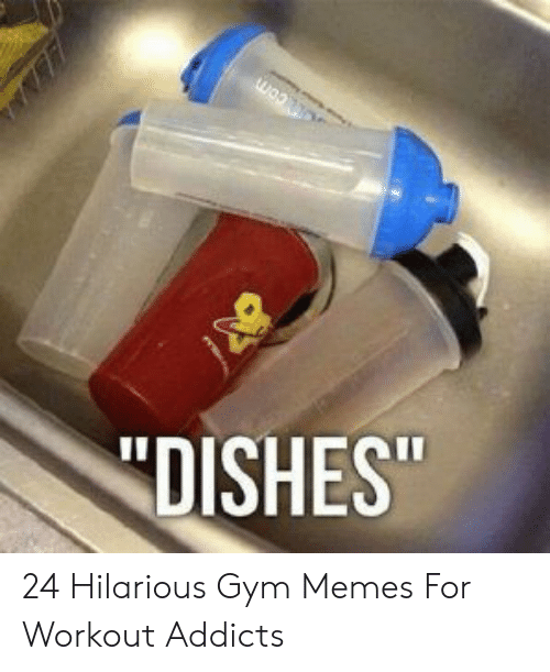 """gym memes: """"DISHES"""" 24 Hilarious Gym Memes For Workout Addicts"""