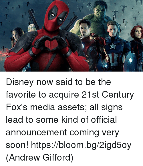 Disney, Memes, and Soon...: Disney now said to be the favorite to acquire 21st Century Fox's media assets; all signs lead to some kind of official announcement coming very soon! https://bloom.bg/2igd5oy  (Andrew Gifford)