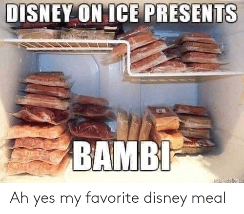 ice: DISNEY ON ICE PRESENTS  BAMBI- Ah yes my favorite disney meal
