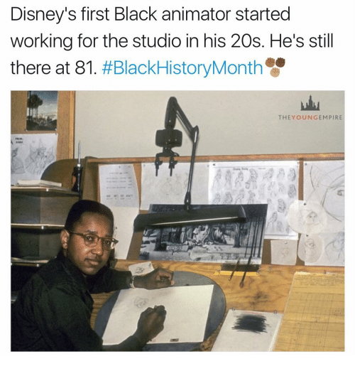 blackhistory: Disney's first Black animator started  working for the studio in his 20s. He's still  there at 81  #BlackHistory Month  THE YOUN GEMPIRE