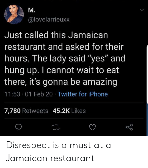 disrespect: Disrespect is a must at a Jamaican restaurant