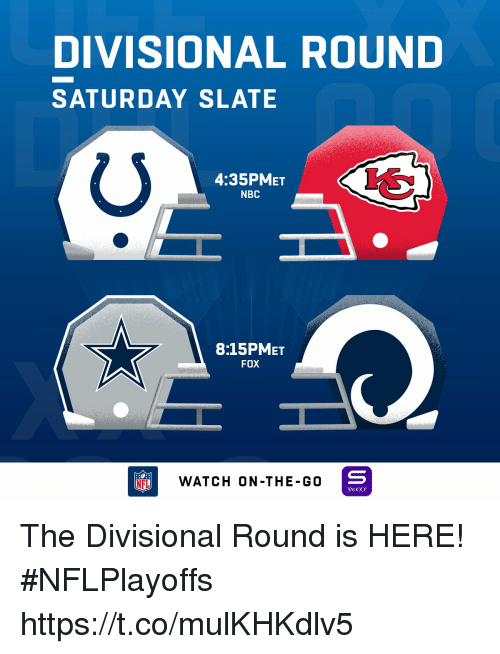 Memes, Yahoo, and 🤖: DIVISIONAL ROUND  SATURDAY SLATE  4:35PMET  NBC  8:15PMET  FOX  NFLWATCH ON -THE-GO  YAHOO! The Divisional Round is HERE! #NFLPlayoffs https://t.co/mulKHKdlv5