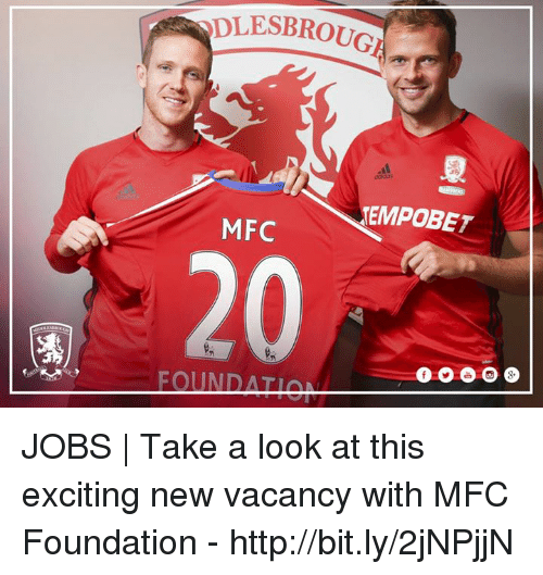 Memes, 🤖, and Foundation: DLESBROUG  TEMPOBET  MFC  FOI INDATIA JOBS | Take a look at this exciting new vacancy with MFC Foundation - http://bit.ly/2jNPjjN