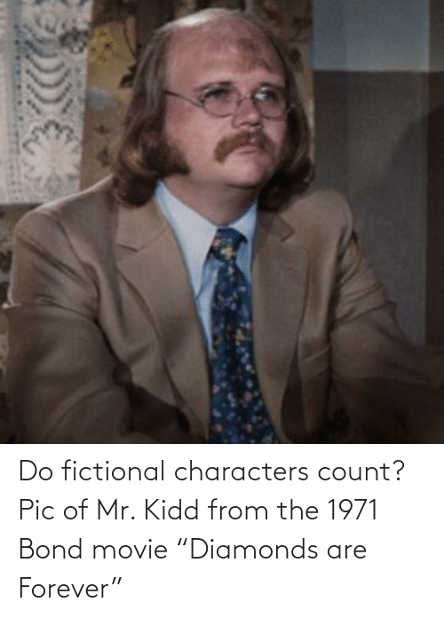 """bond: Do fictional characters count? Pic of Mr. Kidd from the 1971 Bond movie """"Diamonds are Forever"""""""