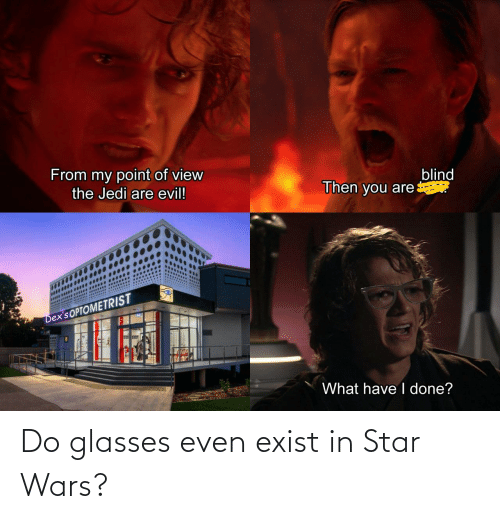 Exist: Do glasses even exist in Star Wars?