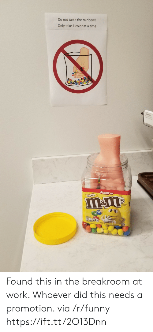 Candies: Do not taste the rainbow!  Only take 1 color at a time  PANTRY SE  PEANUT  RAND  CANDIES  NET WT 62002(3 LB140,02 1757:7g Found this in the breakroom at work. Whoever did this needs a promotion. via /r/funny https://ift.tt/2O13Dnn