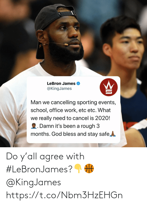 agree: Do y'all agree with #LeBronJames?👇🏀 @KingJames https://t.co/Nbm3HzEHGn