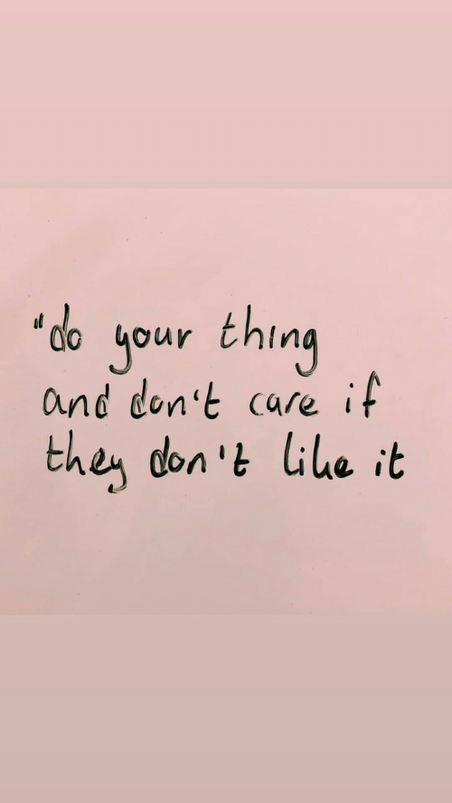 They, Thing, and  Care: 'do your thing  and don't care  they don't ile it  if
