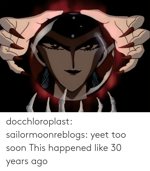 Soon...: docchloroplast: sailormoonreblogs: yeet   too soon    This happened like 30 years ago