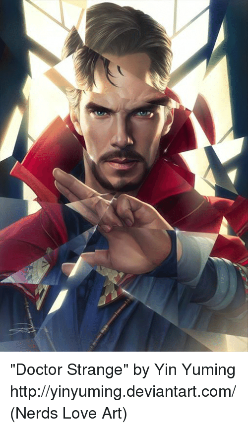 "Doctor, Love, and Memes: ""Doctor Strange"" by Yin Yuming http://yinyuming.deviantart.com/  (Nerds Love Art)"