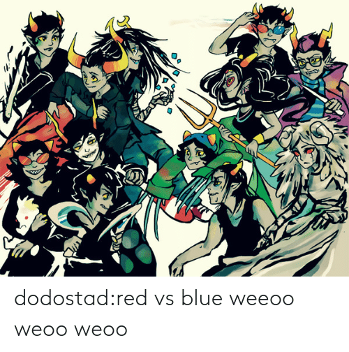 Blue: dodostad:red vs blue weeoo weoo weoo