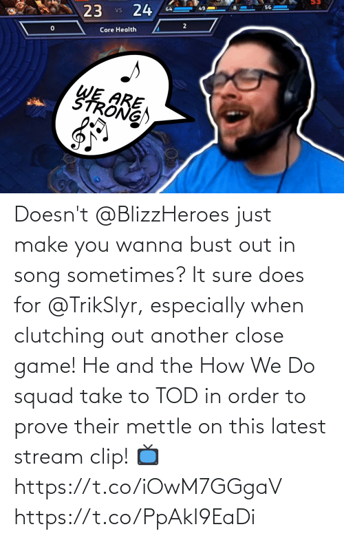 close: Doesn't @BlizzHeroes just make you wanna bust out in song sometimes?  It sure does for @TrikSlyr, especially when clutching out another close game!  He and the How We Do squad take to TOD in order to prove their mettle on this latest stream clip!  📺https://t.co/iOwM7GGgaV https://t.co/PpAkI9EaDi