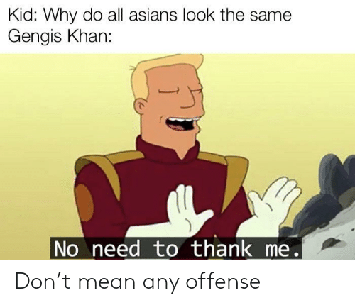 Mean: Don't mean any offense