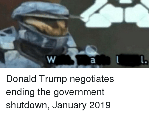 Donald Trump, Trump, and Government: Donald Trump negotiates ending the government shutdown, January 2019
