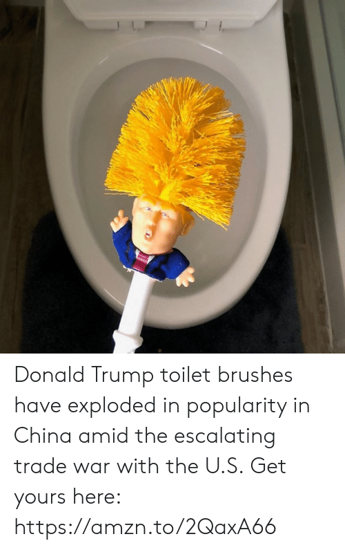 Donald Trump, Memes, and China: Donald Trump toilet brushes have exploded in popularity in China amid the escalating trade war with the U.S.  Get yours here: https://amzn.to/2QaxA66