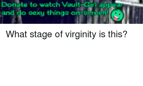 sexy things: Donate to watch Vault-Girl  d do sexy things on ser