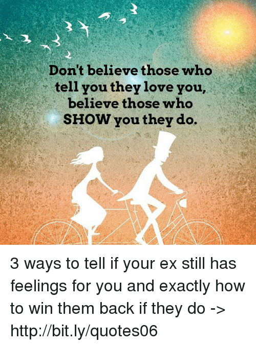 Don't Believe Those Who Tell You They Love You Believe Those