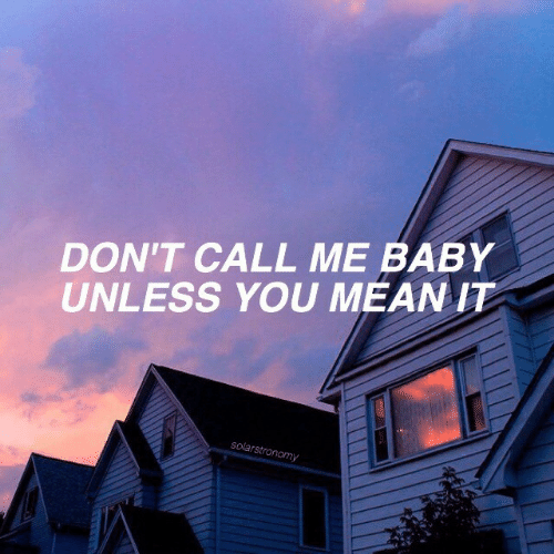 Me Baby: DON'T CALL ME BABY  UNLESS YOU MEAN IT  solarstronomy