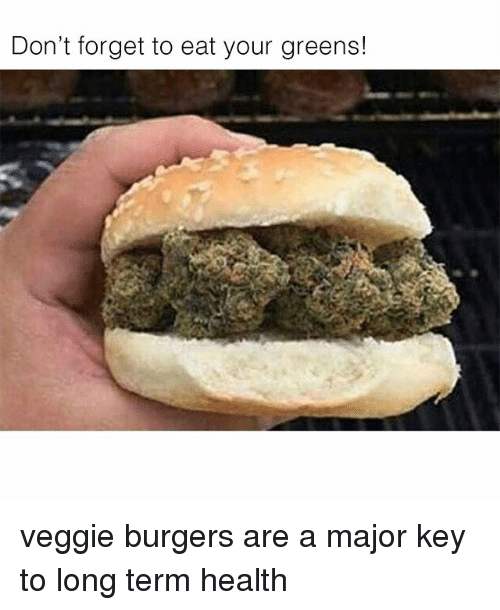 Memes, 🤖, and Key: Don't forget to eat your greens! veggie burgers are a major key to long term health