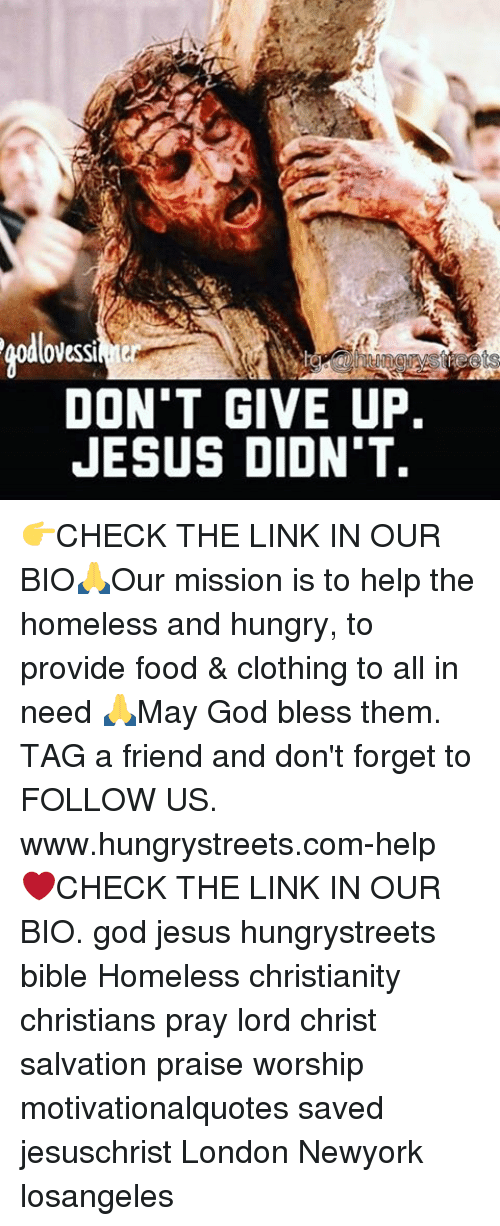 Providence: DON'T GIVE UP.  JESUS DIDNT. 👉CHECK THE LINK IN OUR BIO🙏Our mission is to help the homeless and hungry, to provide food & clothing to all in need 🙏May God bless them. TAG a friend and don't forget to FOLLOW US. www.hungrystreets.com-help ❤️CHECK THE LINK IN OUR BIO. god jesus hungrystreets bible Homeless christianity christians pray lord christ salvation praise worship motivationalquotes saved jesuschrist London Newyork losangeles