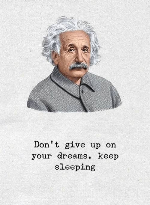 dont give up: Don't give up on  your dreams, keep  sleeping