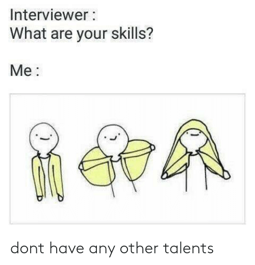 Have Any: dont have any other talents