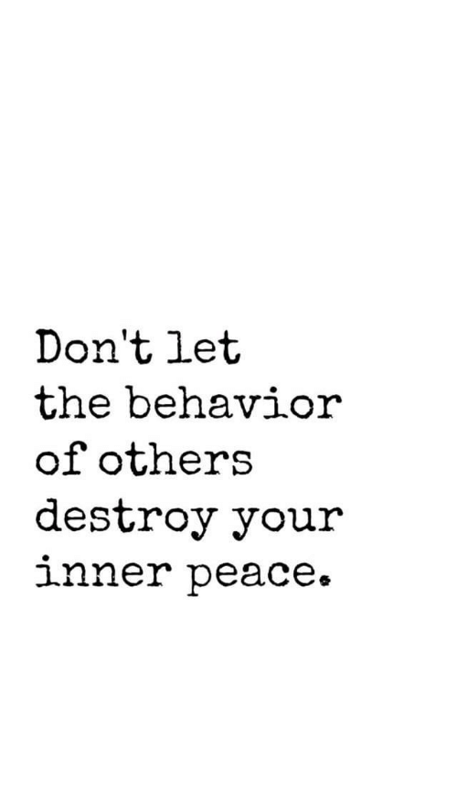 Peace, Destroy, and  Others: Don't let  the behavior  of others  destroy your  1nner peace»