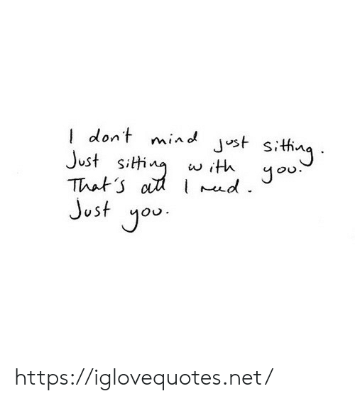 Ith: dont mind Jst sithng  Just siti  That o d Jou  Just you  w ith  . https://iglovequotes.net/