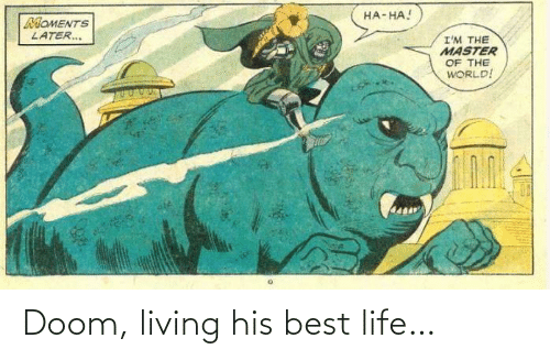 Living: Doom, living his best life…