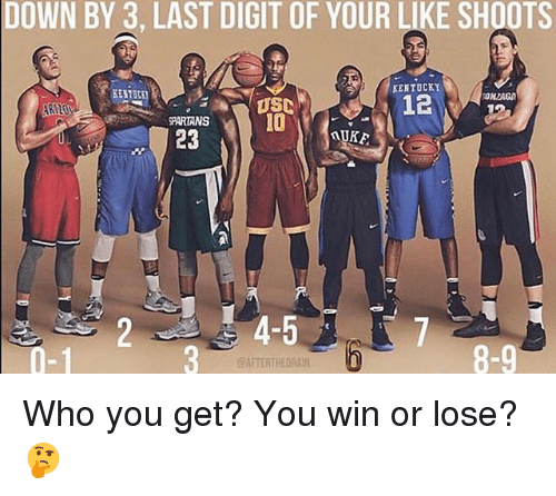 Memes, Kentucky, and 🤖: DOWN BY 3, LAST DIGIT OF YOUR LIKE SHOOTS  KENTUCKY  PARTANS  10  23  4-5  0-1  8-9  AFTERTHEDRAIN Who you get? You win or lose? 🤔