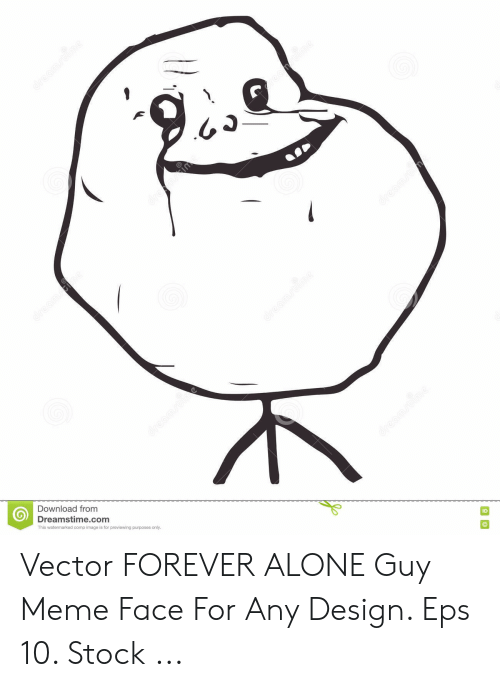Being Alone, Meme, and Forever: Download from  Dreamstime.com  This watermarked comp image is for previewing purposes only  ID Vector FOREVER ALONE Guy Meme Face For Any Design. Eps 10. Stock ...