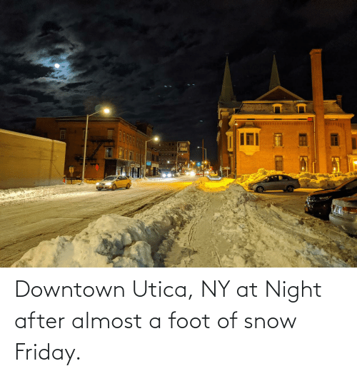 foot: Downtown Utica, NY at Night after almost a foot of snow Friday.