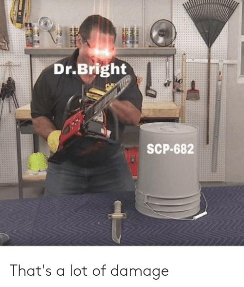 DrBright SCP-682 That's a Lot of Damage | Scp Meme on