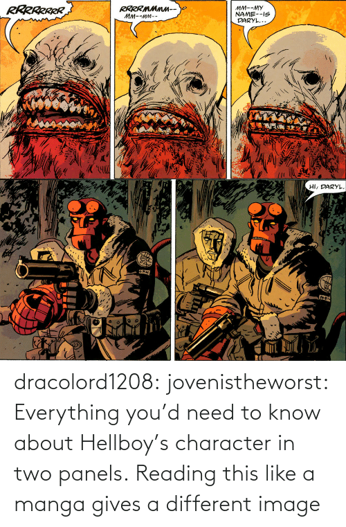 Image: dracolord1208: jovenistheworst:  Everything you'd need to know about Hellboy's character in two panels.   Reading this like a manga gives a different image
