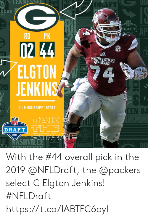 Adidas, Memes, and Nfl: DRAFT  KERS  9 61  NS  NFL  AP  DRAFT  2019  RD PK  102  ELGTON  JENKINS  adidas  MISSISSIPPI  GTATE  RS  C MISSISSIPPI STATE  EEN BA  TAK  NFL  DRAFT  DRAFT!  2019  es  nll  PACKERS With the #44 overall pick in the 2019 @NFLDraft, the @packers select C Elgton Jenkins! #NFLDraft https://t.co/IABTFC6oyI